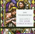 ks. Jan Twardowski - Kilka myśli o św. Janie Chrzcicielu