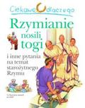 Fiona Macdonald - Ciekawe dlaczego - Rzymianie nosili togi