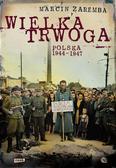 Marcin Zaremba - Wielka trwoga. Polska 1944-1947