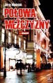 Jerzy Madejski - Połowa mężczyzny