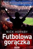 Nick Hornby - Futbolowa gorączka