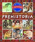 praca zbiorowa - Obrazkowa encyklop.dla dzieci - Prehistoria TW