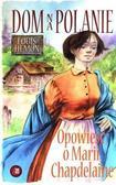 Louis Hemon - Dom na polanie. Opowieść o Marii Chapdelaine
