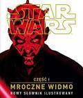 David West Reynolds - Star Wars. Mroczne Widmo. Nowy Słownik Ilust..