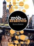 Magdalena Kursa, Wojciech Pelowski, Rafał Romanow - Zrób to w Krakowie