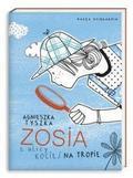 Agnieszka Tyszka - Zosia z ulicy Kociej 2. Na tropie