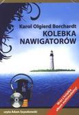 Karol Olgierd Borchardt - Kolebka nawigatorów Audiobook QES