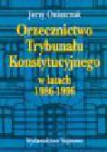 Oniszczuk J. - Orzecznictwo Trybunału Konstytucyjnego w latach 1986-1996