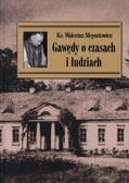 Ks. Walerian Meysztowicz - Gawędy o czasach i ludziach w.2012
