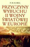 P.M.H. Bell - Przyczyny wybuchu II Wojny Światowej w Europie