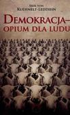 Erik von Kuehnelt-Leddihn - Demokracja. Opium dla ludu