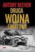 Antony Beevor - Druga Wojna Światowa