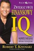 Robert T. Kiyosaki - Zwiększ swój finansowy IQ. Mądrzej zarządzaj ...