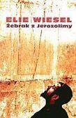 Elie Wiesel - Żebrak z Jerozolimy