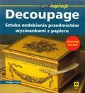 praca zbiorowa - Decoupage. Sztuka ozdabiania przedmiotów Wyd. II