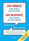 Adele Faber, Elaine Mazlish - Jak mówić, żeby dzieci nas słuchały TW w.2013
