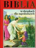 praca zbiorowa - Biblia w obrazkach dla najmłodszych
