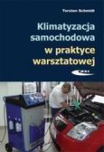 Torsten Schmidt - Klimatyzacja samochodowa w praktyce warsztatowej