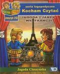 Jagoda Cieszyńska - Kocham czytać zeszyt 23. Jagoda i Janek we Francji