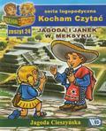 Jagoda Cieszyńska - Kocham czytać zeszyt 24. Jagoda i Janek w Meksyku