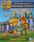 Jagoda Cieszyńska - Kocham czytać zeszyt 26. Jagoda i Janek na Ukra...