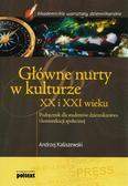 Andrzej Kaliszewski - Główne nurty w kulturze XX i XXI wieku