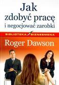 Roger Dawson - Jak zdobyć pracę i negocjować zarobki
