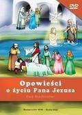 Stadtmuller Ewa - Opowieści o życiu Pana Jezusa DVD