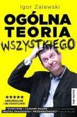 Igor Zalewski - Ogólna teoria wszystkiego