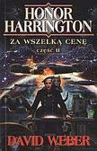 David  Weber - Honor Harrington. Za wszelką cenę cz. 2