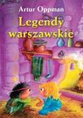 Artur Oppman - Legendy Warszawskie