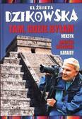Elżbieta Dzikowska - Tam, gdzie byłam. Meksyk, Ameryka Środkowa...
