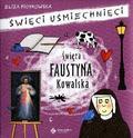 Eliza Piotrowska - Święci uśmiechnięci - święta Faustyna Kowalska