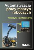praca zbiorowa - Automatyzacja pracy maszyn roboczych. Metodyka