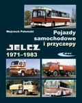 Wojciech Połomski - Pojazdy samochodowe i przyczepy Jelcz 1971-1983