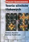 Rychter Tadeusz, Teodorczyk Andrzej - Teoria silników tłokowych. Pojazdy samochodowe