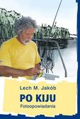 Lech M. Jakób - Po kiju. Fotoopowiadania