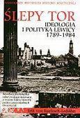 Erick von Kuehnelt-Leddihn - Ślepy tor. Ideologia i polityka lewicy 1789-1984