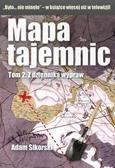 Adam Sikorski - Mapa tajemnic T2 Z dziennika wypraw