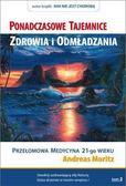 Andreas Moritz - Ponadczasowe tajemnice zdrowia i odmładzania T.2