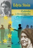 Waltraud Herbstrith - Edyta Stein. Żydówka i chrześcijanka