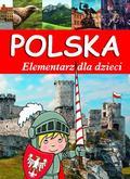 Opracowanie zbiorowe - Polska. Elementarz dla dzieci