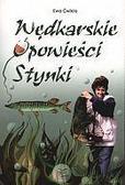 Ewa Ćwikła - Wędkarskie opowieści Stynki