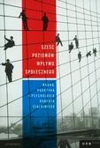 Douglas T. Kenrick, Noah J. Goldstein, Sanford L. - Sześć poziomów wpływu społecznego. Nauka, praktyka