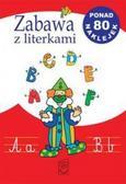 praca zbiorowa - Zabawa z literkami SBM w.2013
