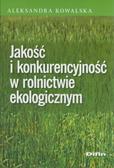 Kowalska Aleksandra - Jakość i konkurencyjność w rolnictwie ekologicznym