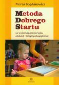 Marta Bogdanowicz - Metoda dobrego startu we wspomaganiu rozwoju...