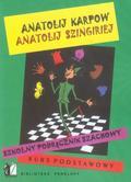Anatolij Kapow, Anatolij Szingriej - Szkolny podręcznik szachowy. Kurs podstawowy