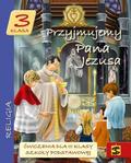 ks. Tadeusz Panuś, ks. Andrzej Kielian, Adam Bers - Katechizm SP 3 Przyjmujemy Pana Jezusa ćw ŚBM