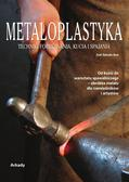 Jose Antonio Ares - Metaloplastyka. Techniki formowania, kucia..